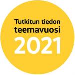 Kuvassa Tutkitun tiedon teemavuoden 2021 logo (keltainen ympyrä, jossa mustalla teksti: Tutkitun tiedon teemavuosi, valkoisella vuosiluku 2021.